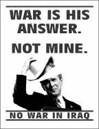 [Poster: War is his answer. Not mine.]